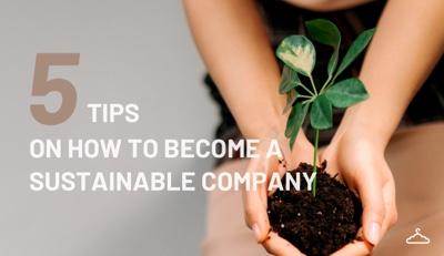 Blog Post: 5 Tipps ein nachhaltigeres Unternehmen zu werden